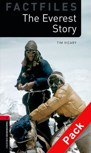 OXFORD BOOKWORMS. FACTFILES STAGE 3: THE EVEREST STORY CD PACK