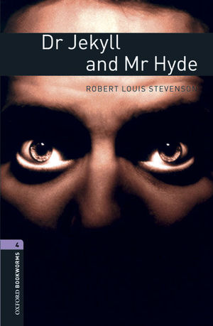 OXFORD BOOKWORMS LIBRARY 4: DR. JEKYLL & MR HYDE DIG PACK