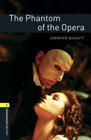OXFORD BOOKWORMS LIBRARY 1: PHANTOM OF THE OPERA DIGITAL PACK (3RD EDITION)