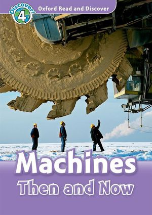 OXFORD READ & DISCOVER. LEVEL 4. MACHINES THEN AND NOW: AUDIO CD PACK