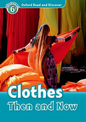 OXFORD READ & DISCOVER. LEVEL 6. CLOTHES THEN AND NOW: AUDIO CD PACK