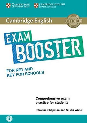 CAMBRIDGE ENGLISH EXAM BOOSTER WITH ANSWER KEY FOR KEY AND KEY FOR SCHOOL