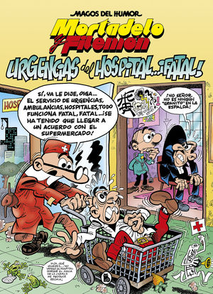MORTADELO Y FILEMÓN. URGENCIAS DEL HOSPITAL... ¡FATAL!