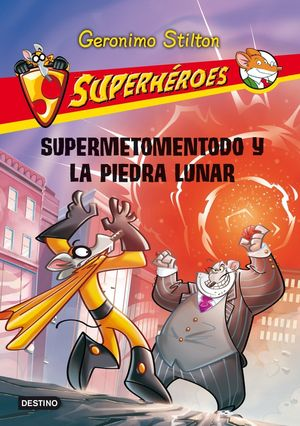 SUPERHÉROES 9. SUPERMETOMENTODO Y LA PIEDRA LUNAR