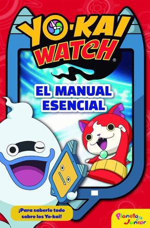 YO-KAI WATCH. EL MANUAL ESENCIAL