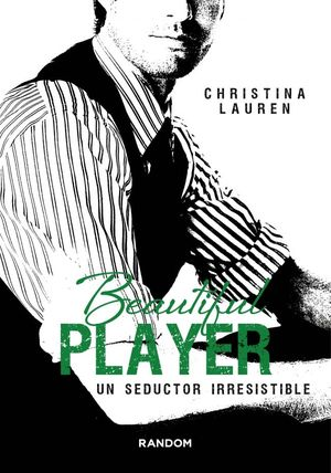 BEAUTIFUL PLAYER. UN SEDUCTOR IRRESISTIB