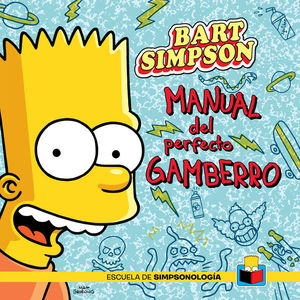 BART SIMPSON. MANUAL DEL PERFECTO GAMBERRO