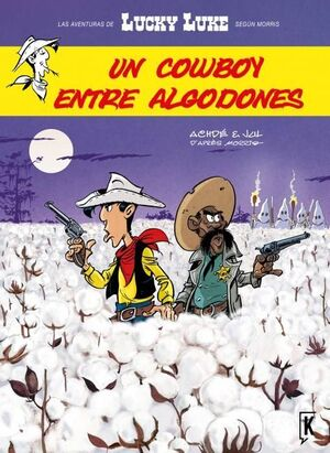 LUCKY LUKE. ENTRE ALGODONES