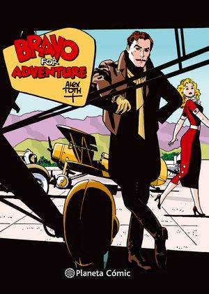 BRAVO FOR ADVENTURE DE ALEX TOTH