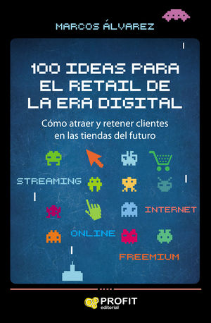 100 IDEAS PARA EL RETAIL DE LA ERA DIGITAL