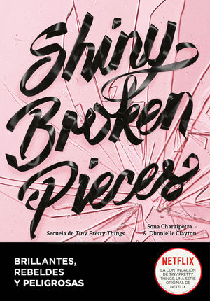 SHINY BROKEN PIECE BRILLANTES, REBELDES