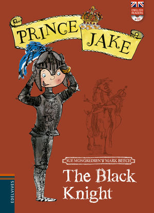 THE BLACK KNIGHT - PRINCE JAKE (ENGLISH READERS + CD)