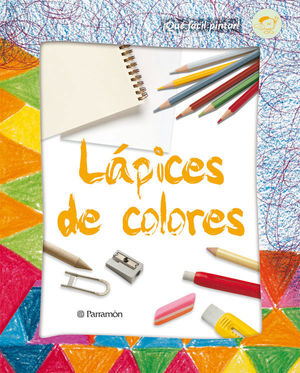 ¡QUE FACIL ES PINTAR! LAPICES DE COLORES
