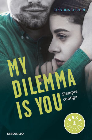 MY DILEMMA IS YOU. SIEMPRE CONTIGO (SERIE MY DILEMMA IS YOU 3)