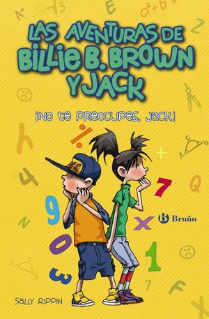 BILLIE B. BROWN Y JACK, 2. ¡NO TE PREOCUPES, JACK!