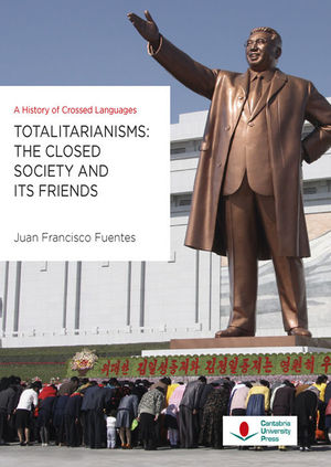 TOTALITARIANISMS: THE CLOSED SOCIETY AND ITS FRIENDS. A HISTORY OF CROSSED LANGUAGES