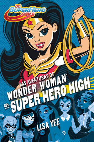 LAS AVENTURAS DE WONDER WOMAN EN SUPER HERO HIGH