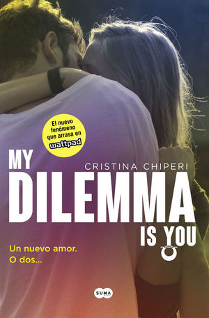 MY DILEMMA IS YOU. UN NUEVO AMOR. O DOS...
