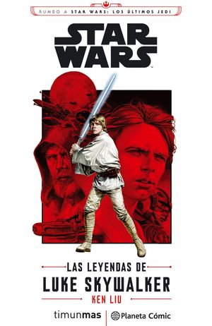 STAR WARS EPISODIO VIII LAS LEYENDAS DE LUKE SKYWALKER (NOVELA)