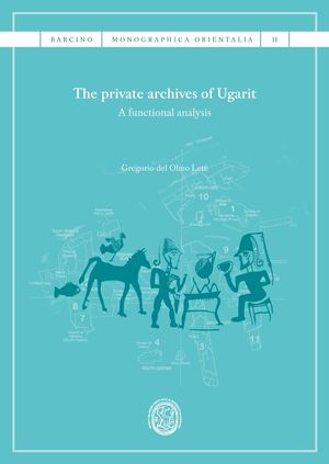 THE PRIVATE ARCHIVES OF UGARIT
