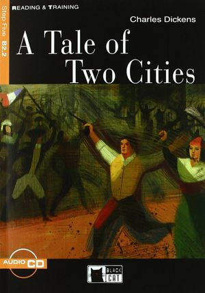 A TALE OF TWO CITIES. READING AND TRAINING B2.2. CON CD