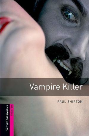 VAMPIRE KILLER Oxford Level Starter