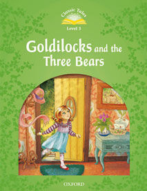 CLASSIC TALES LEVEL 3. GOLDILOCKS AND THE THREE BEARS: PACK 2ND EDITION