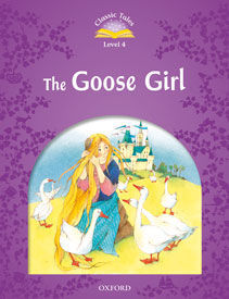 CLASSIC TALES LEVEL 4. THE GOOSES GIRL: PACK 2ND EDITION