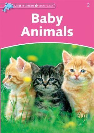 DOLPHIN READERS STARTER LEVEL: BABY ANIMALS
