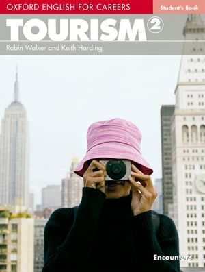 OXFORD ENGLISH FOR CAREERS. TOURISM 2: STUDENT'S BOOK