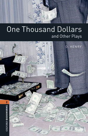 OXFORD BOOKWORMS 2. ONE THOUSAND DOLLARS AND OTHER PLAYS MP3 PACK