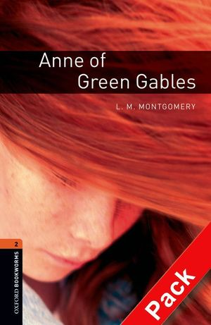 OXFORD BOOKWORMS. STAGE 2: ANNE OF GREEN GABLES CD PACK EDITION 08