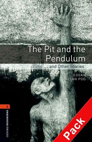 OXFORD BOOKWORMS. STAGE 2: THE PIT AND THE PENDULUM AND OTHER STORIES CD PACK ED