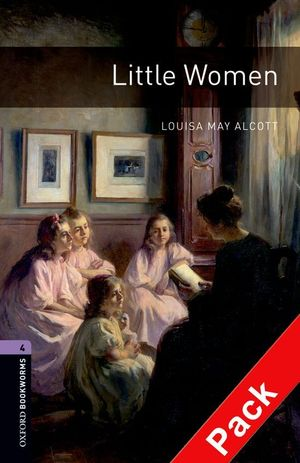 OXFORD BOOKWORMS. STAGE 4: LITTLE WOMEN CD PACK EDITION 08