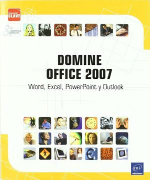 DOMINE OFFICE 2007. WORD, EXCEL, POWERPOINT Y OUTLOOK