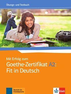 MIT ERFOLG ZUM GOETHE-ZERTIFIKAT A2: FIT IN DEUTSCH, LIBRO DE EJERCICIOS + TESTS