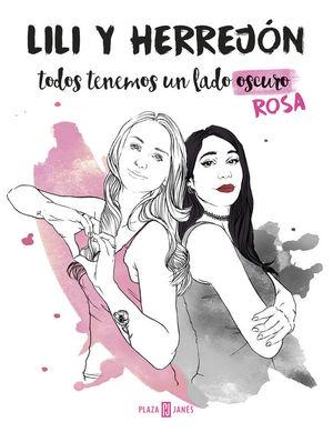 TODOS TENEMOS UN LADO (OSCURO) ROSA