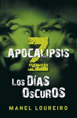 APOCALIPSIS Z - 2. LOS DÍAS OSCUROS