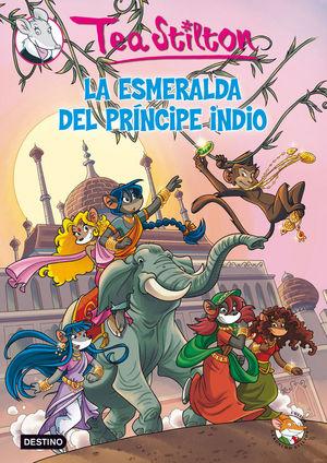 TEA STILTON 12. LA ESMERALDA DEL PRÍNCIPE INDIO