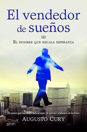 EL VENDEDOR DE SUEÑOS III. EL HOMBRE QUE REGALA ESPERANZA