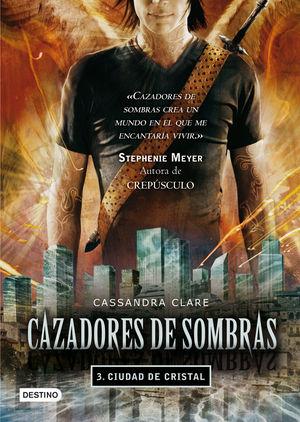 CIUDAD DE CRISTAL (Cazadores de Sombras 3)