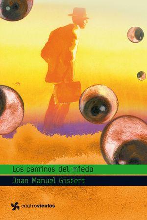 LOS CAMINOS DEL MIEDO (Cuatro Vientos 2010)