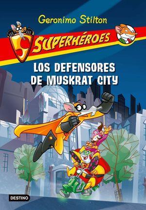 SUPERHEROES 1.LOS DEFENSORES DE MUSKRAT CITY
