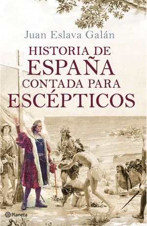 HISTORIA DE ESPAÑA CONTADA PARA ESCEPTICOS (2010)