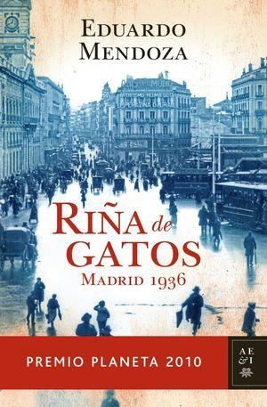 RIÑA DE GATOS (PREMIO PLANETA 2010)