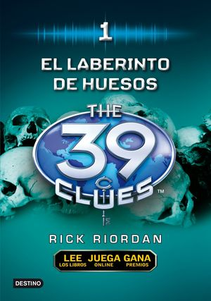 39 CLUES 1: EL LABERINTO DE HUESOS