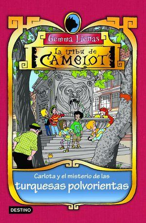 Carlota y el misterio de las turquesas polvorientas : La Tribu de Camelot 10