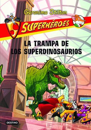 La trampa de los superdinosaurios : Superhéroes 5