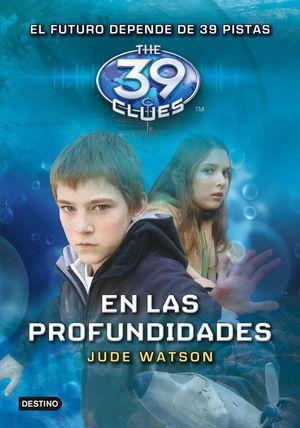 39 CLUES 6. EN LAS PROFUNDIDADES