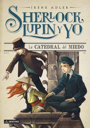 SHERLOCK, LUPIN Y YO 4. LA CATEDRAL DEL MIEDO